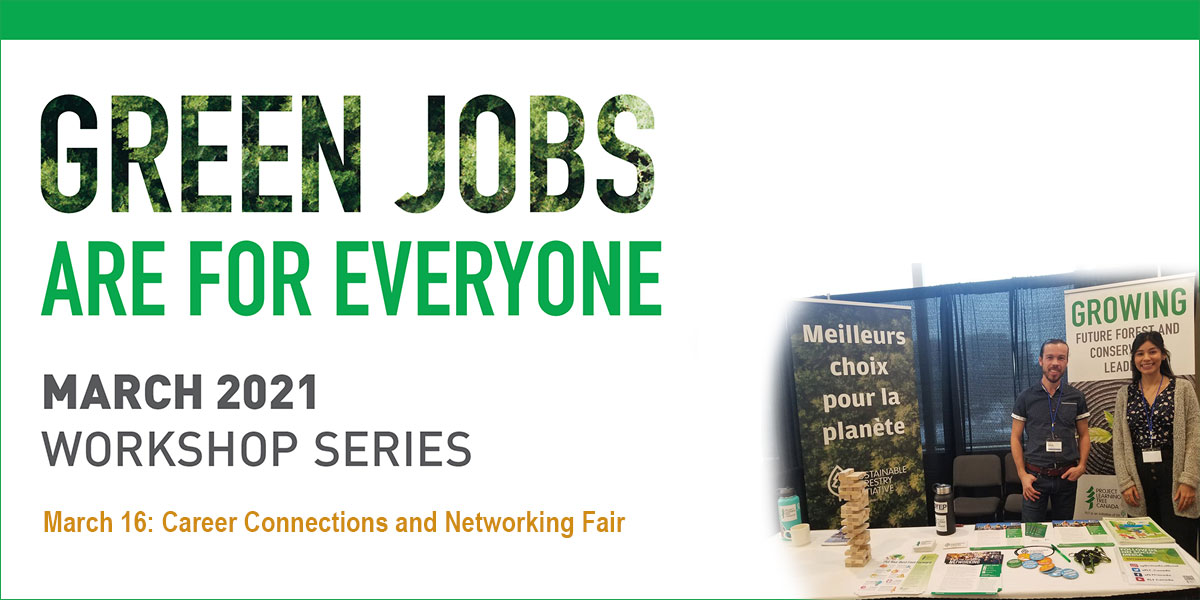 Green Jobs are for everyone logo. March 2021 Workshop Series. March 16, 2021: Career Connections and Networking Fair